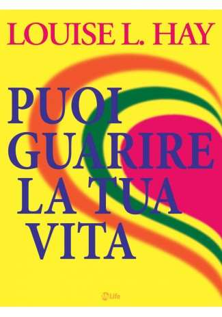 eBook: Puoi Guarire la Tua Vita