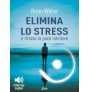 eBook: Elimina lo Stress e Ritrova la Pace Interiore