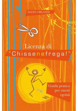 """eBook: Licenza di """"Chissenefrega!"""""""