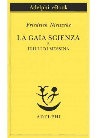 eBook: La gaia scienza e Idilli di Messina
