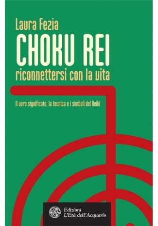 eBook: Choku Rei. Riconnettersi con la vita