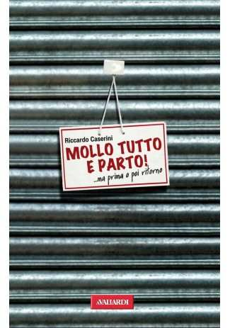 eBook: Mollo tutto e parto
