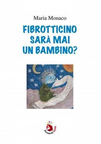 eBook: Fibrotticino sarà mai un bambino?