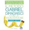 eBook: Il Metodo Gabriel - Dimagrisci con la Visualizzazione
