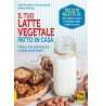eBook: Il Tuo Latte Vegetale Fatto in Casa