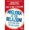 eBook: Migliora le Tue Relazioni e la tua Vita fin da subito