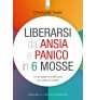 eBook: Liberarsi da ansia e panico in 6 mosse