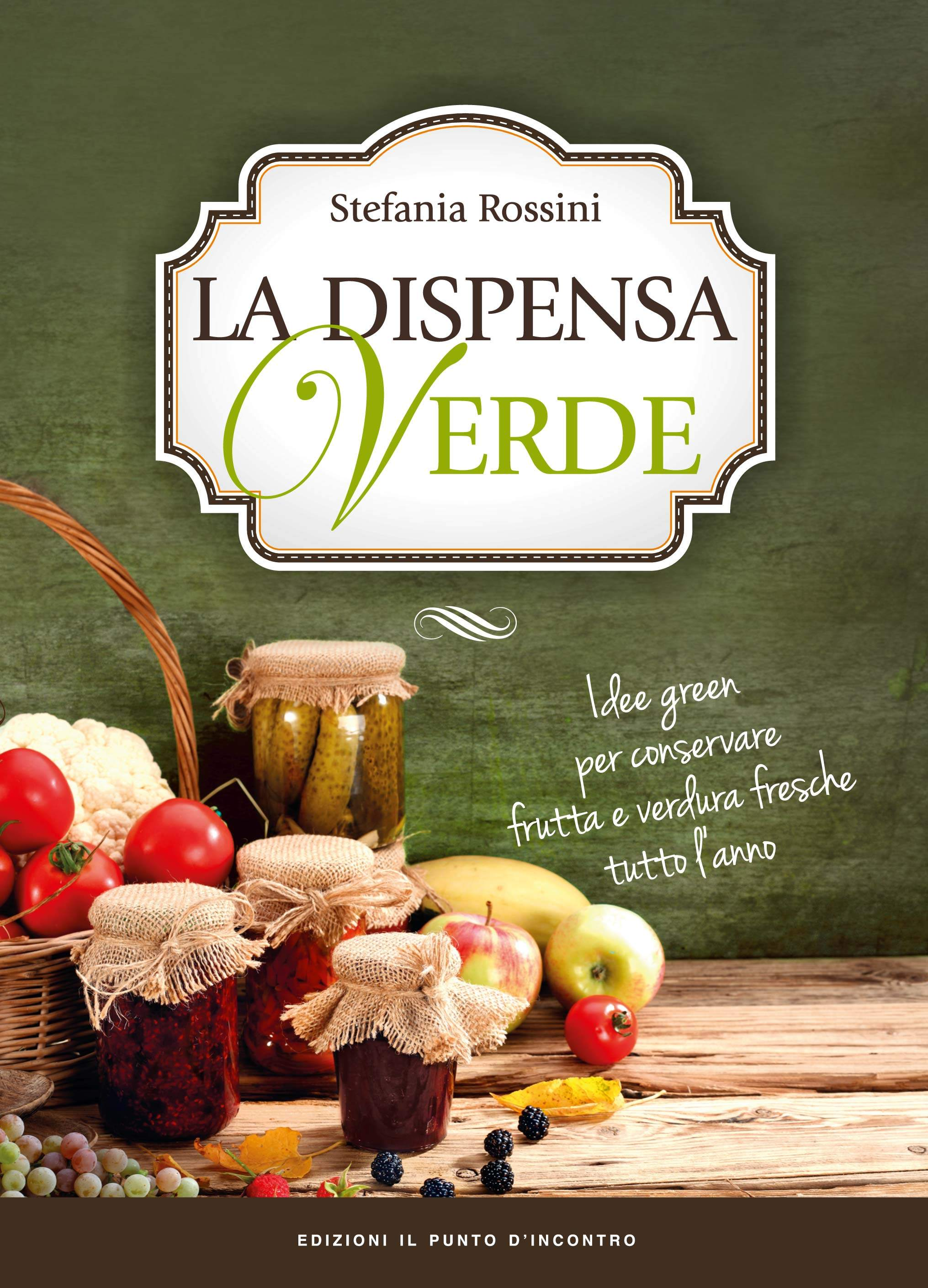 Stefania Rossini, La dispensa verde