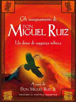 Gli-Insegnamenti-di-Don-Miguel-Ruiz
