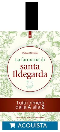 Libro La farmacia di Santa Ildegarda, rimedi e ricette