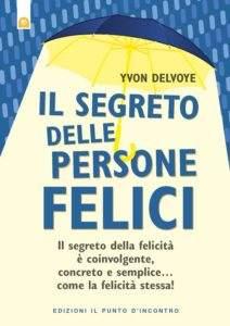Libro Il segreto delle persone felici