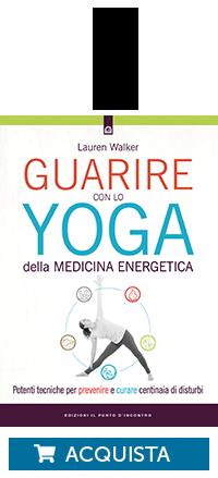 """Libro """"Guarire con lo yoga della medicina energetica"""""""