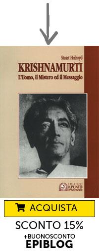 Krishnamurti. L'uomo, il mistero ed il messaggio