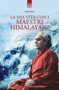 Swami Rama: La mia vita con i maestri himalayani